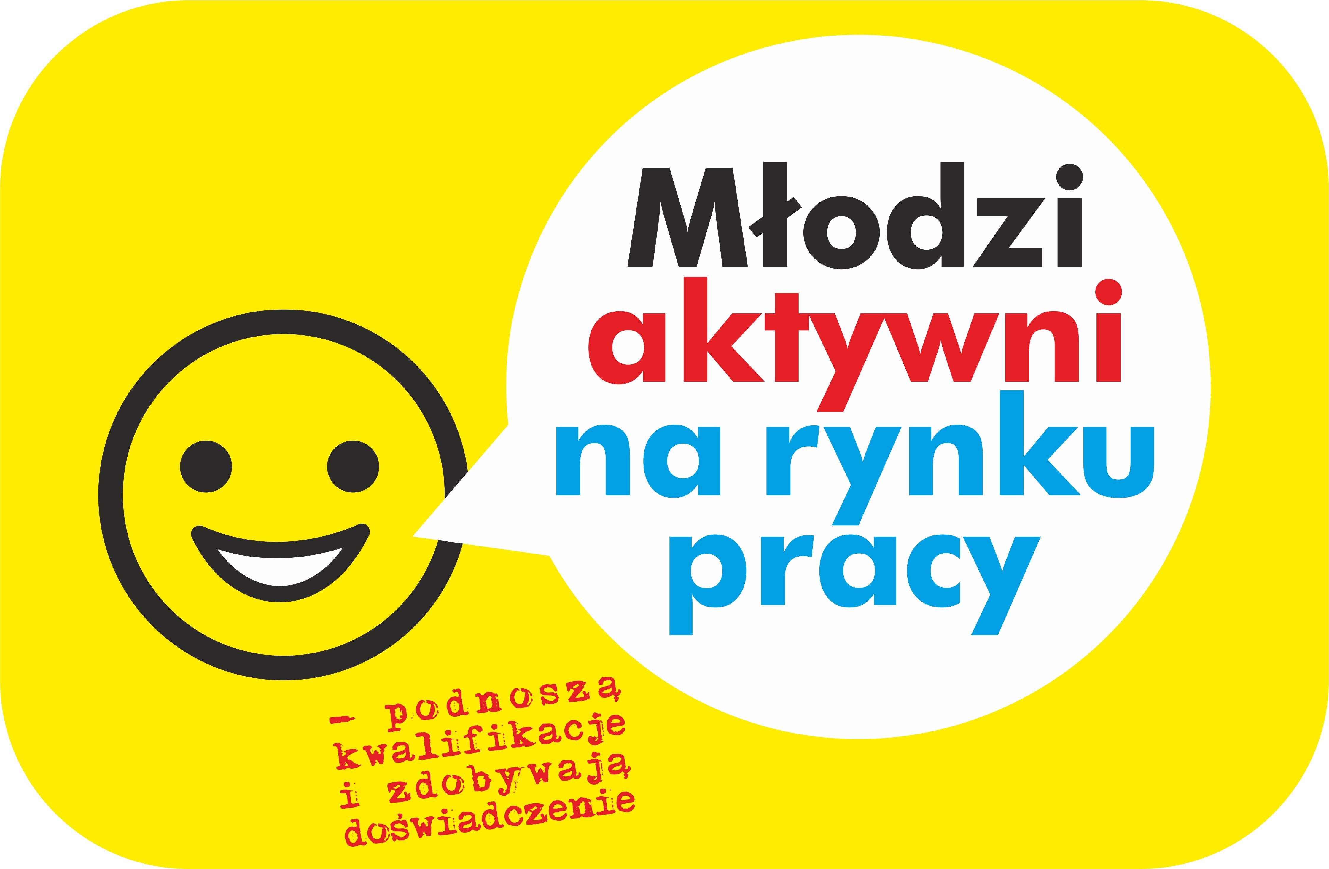 Logo projektu Młodzi aktywni na rynku pracy – podnoszą kwalifikacje i zdobywają doświadczenie