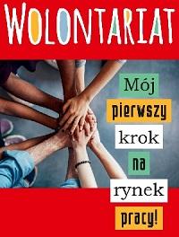 Logo projektu Wolontariat – Mój pierwszy krok na rynek pracy.